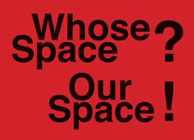 Whose Space? Our Space