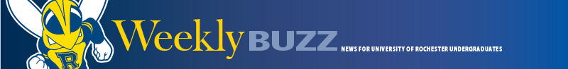 Weekly Buzz: News for University of Rochester Undergraduates