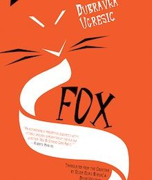 3eee2c76c7f8 (Two Month Review   5.02  FOX by Dubravka Ugresic – Blog Post)