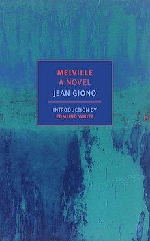 """Melville: A Novel"""" by Jean Giono « Three Percent"""