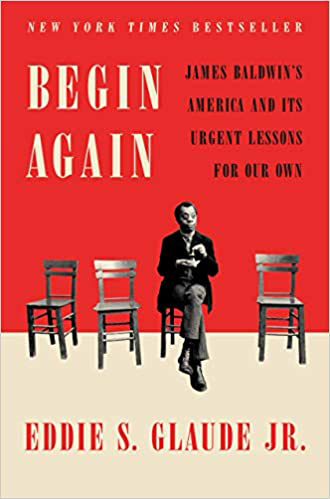 begin again: james baldwin's america and its urgent lessons for our own - book cover