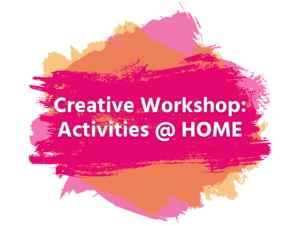 Creative Workshop: Activities @ Home work mark