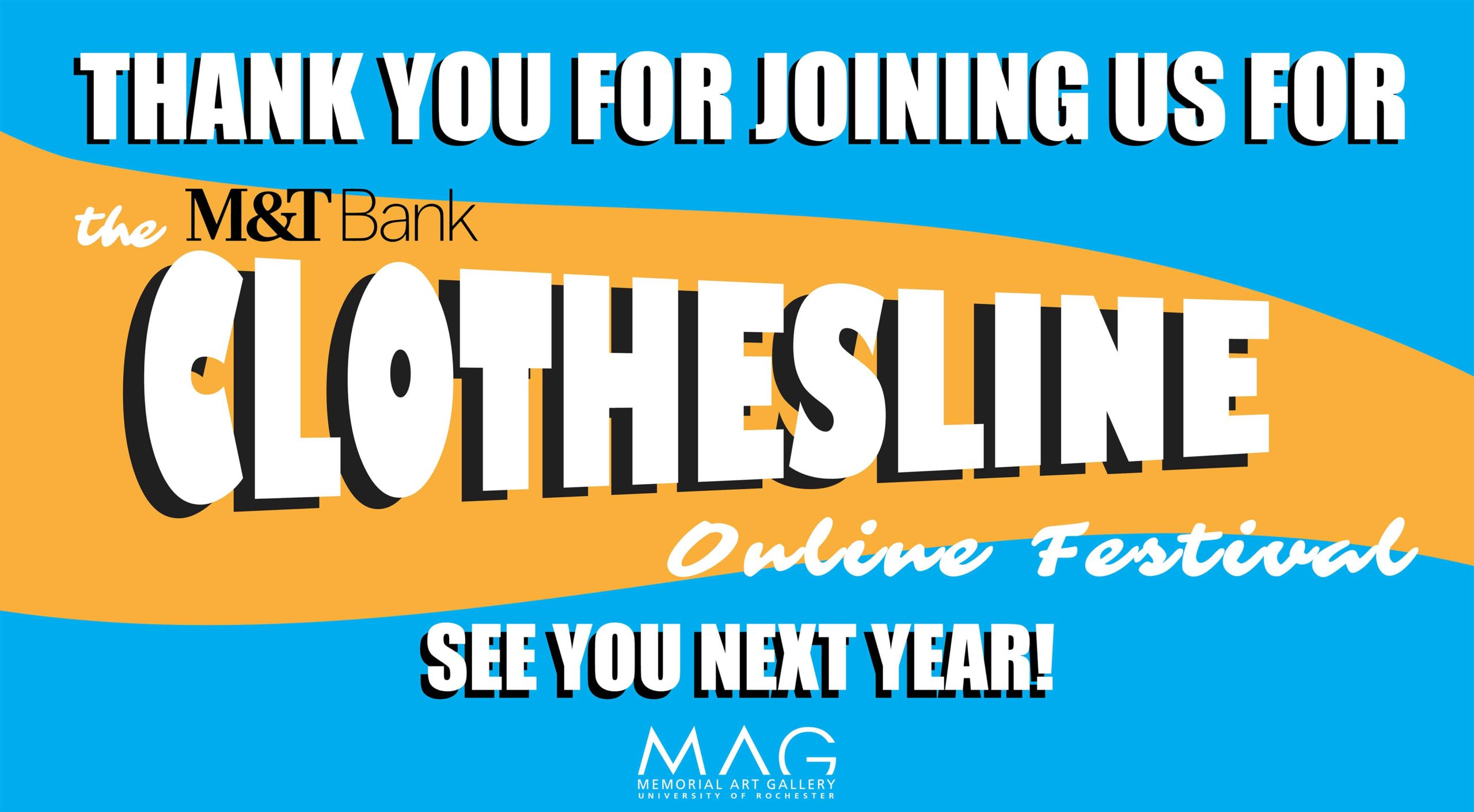 Thank you for joining us for the M&T Bank Clothesline Online Festival - See you next year!