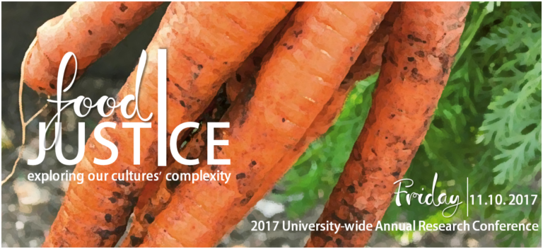 poster for conference reads FOOD JUSTICE: EXPLORING OUR CULTURE'S COMPLEXITY, Friday November 10, 2017