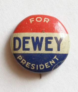 Campaign button reading Dewey For President