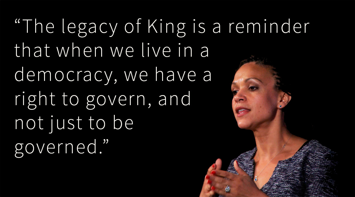"Melissa Harris-Perry with quote: """"The legacy of King is a reminder that when we live in a democracy, we have a right to govern and not just to be governed."""