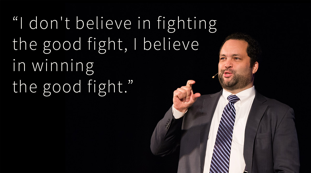 "Benjamin Jealous with quote: "" I don't believe in fighting the good fight, I believe in winning the good fight"""