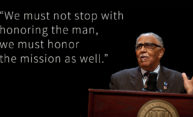 "Joseph Lowery with quote: ""We must not stop with honoring the man, we must honor the mission as well."""