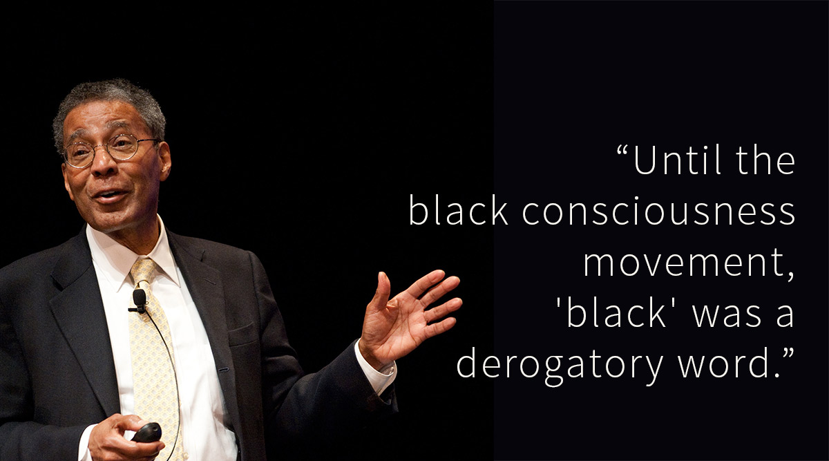 "Alvin Poussaint with quote: ""Until the black consciousness movement, 'black' was a derogatory word"""