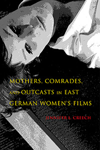 book cover for Mothers, Comrades, and Outcasts in East German Women's Film