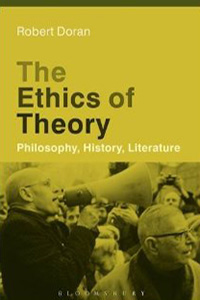 book cover for The Ethics of Theory: Philosophy, History, Literature