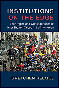 book cover for Institutions on the Edge: The Origins and Consequences of Inter-Branch Crises in Latin America