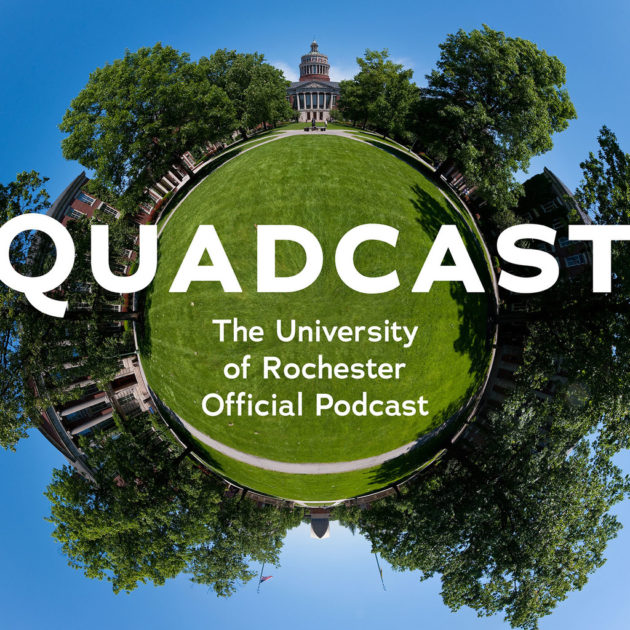QuadCast: The University of Rochester's Official Podcast