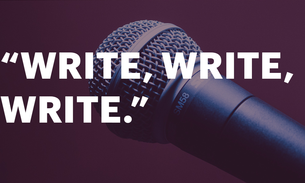 "photo of a microphone contains the quote, ""WRITE, WRITE, WRITE."""