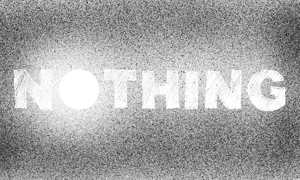 Hand-drawn cartoon says the word NOTHING writting in large type but appearing to disappear