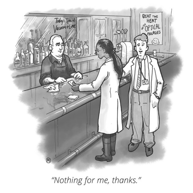 cartoon of two scientists at a bar and one says Nothing for Me, Thanks