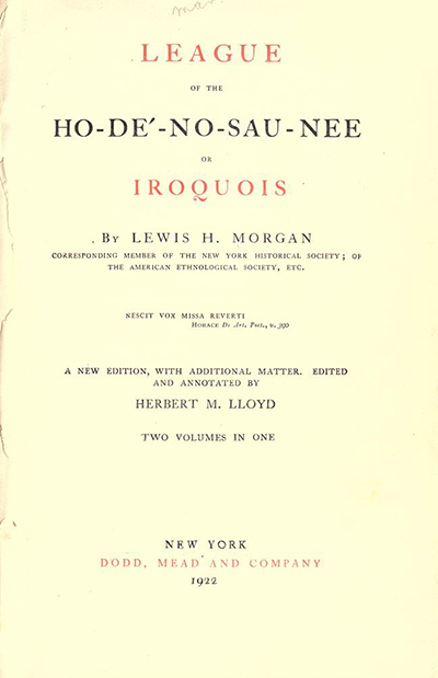 title page of a book reads LEAGUE OF THE HO-DE'-NO-SAU-NEE by Lewis H. Morgan.