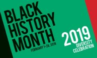 poster reads: BLACK HISTORY MONTH FEBRUARY 1-28 2019 DIVERSITY CELEBRATION