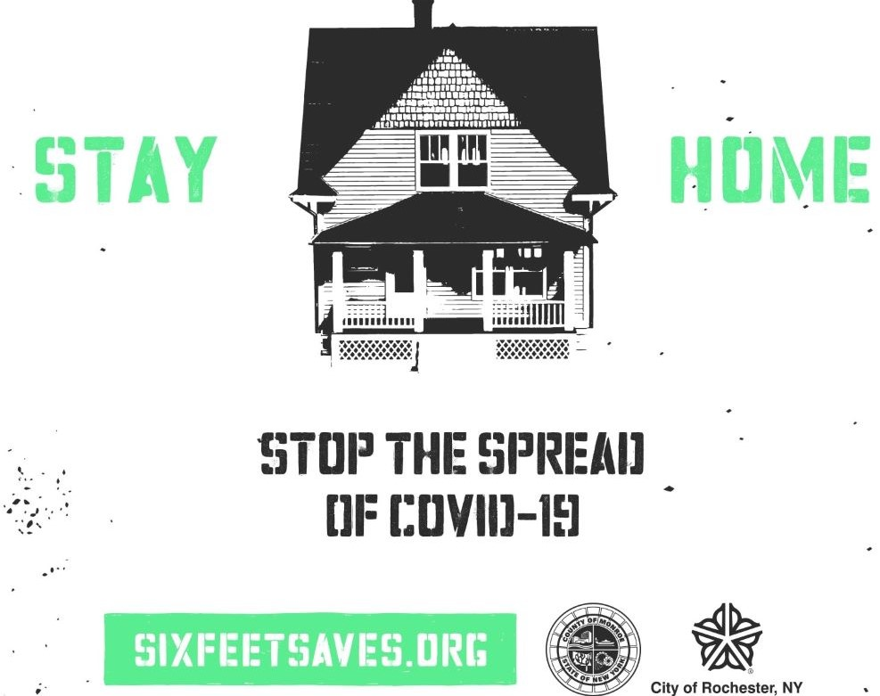 """House illustration with """"Stay home: Stop the spread of COVID-19"""" message, plus the sixfeetsave.org URL, Monroe County logo, and City of Rochester logo."""