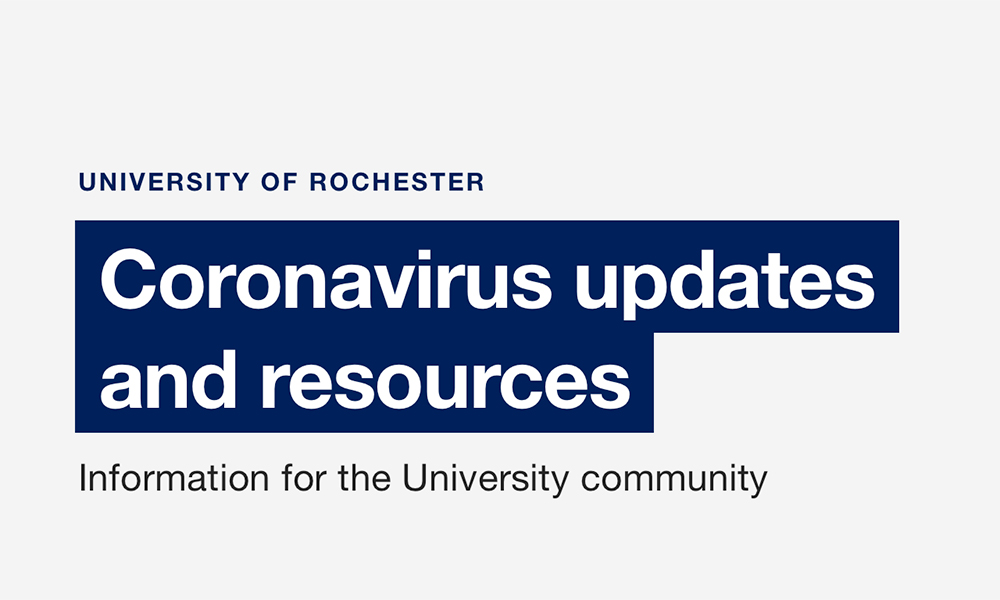 University of Rochester: Coronavirus updates and resources: Information for the University community