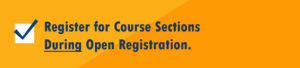 Register for Course Sections During Open Registration.